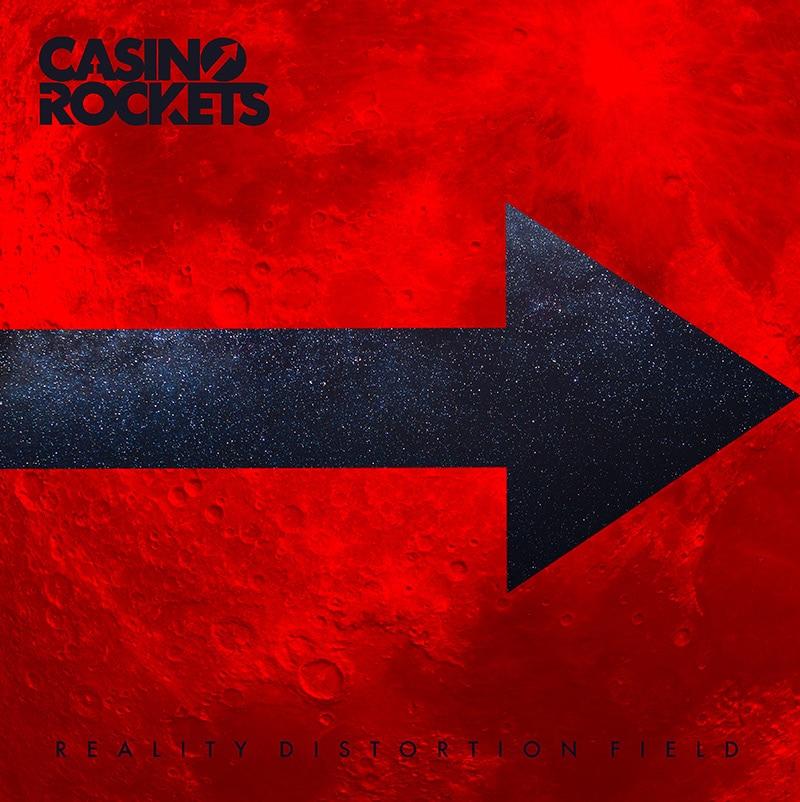 CASINO ROCKETS - REALITY DISTORTION FIELD