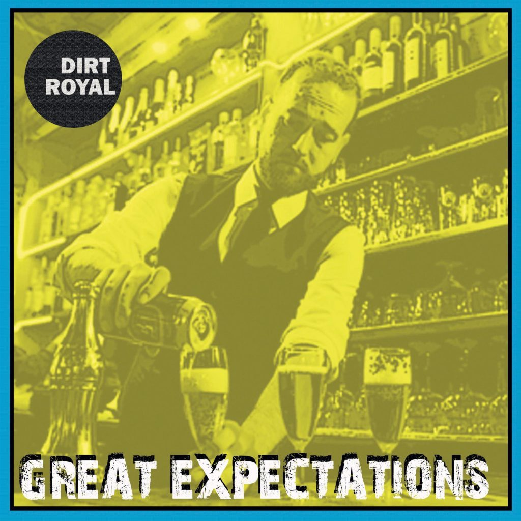 Dirt Royal - Great Expectations