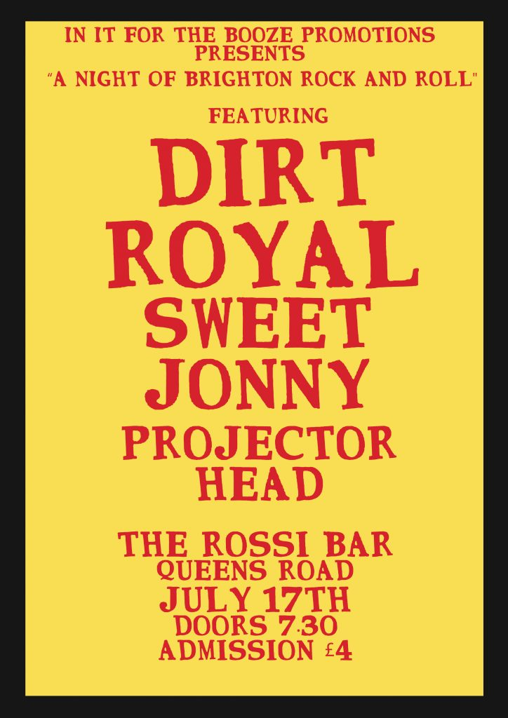 You can catch Dirt Royal live at the 'Rossi Bar' in Brighton on the 17th July 2021
