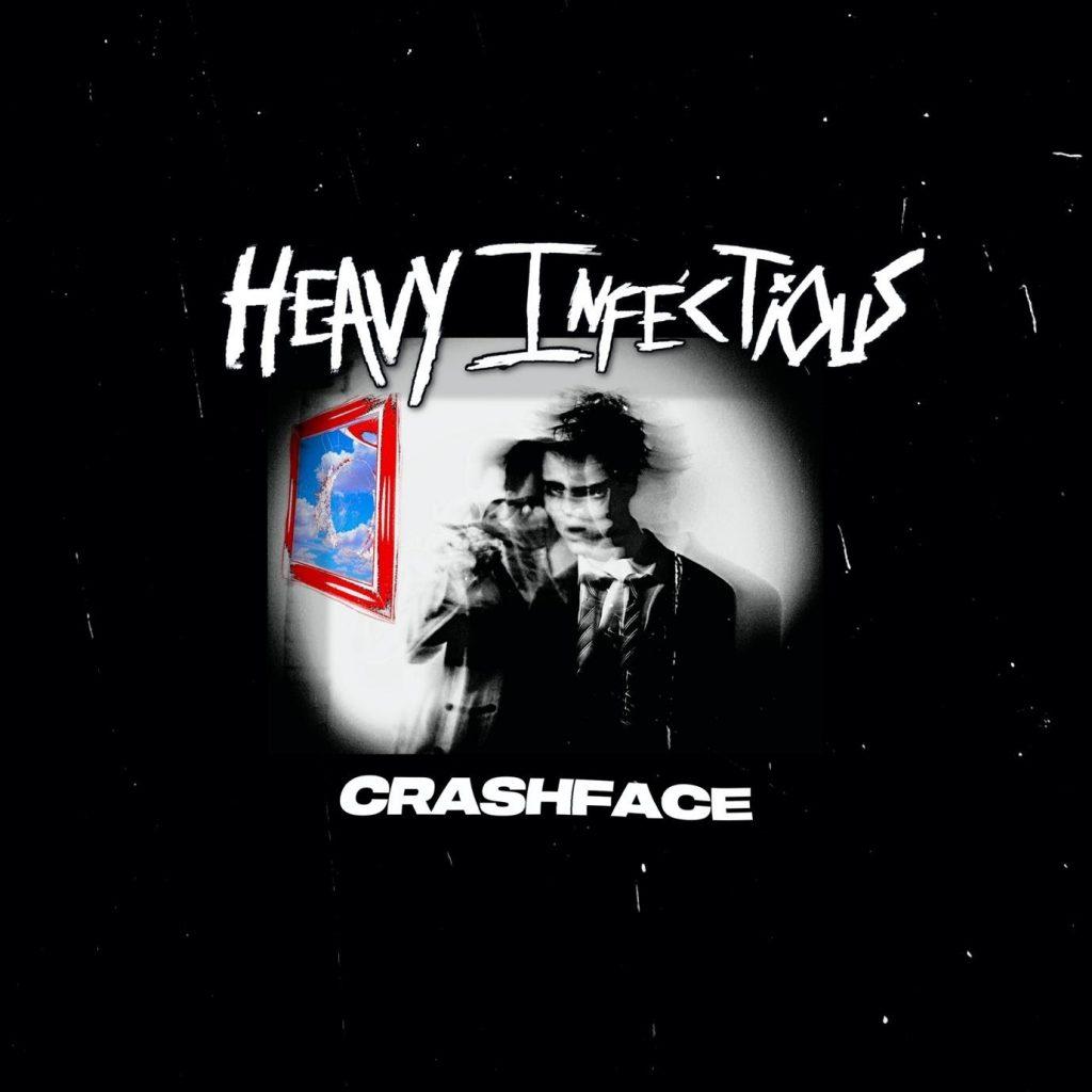 CRASHFACE - HEAVY INFECTIOUS