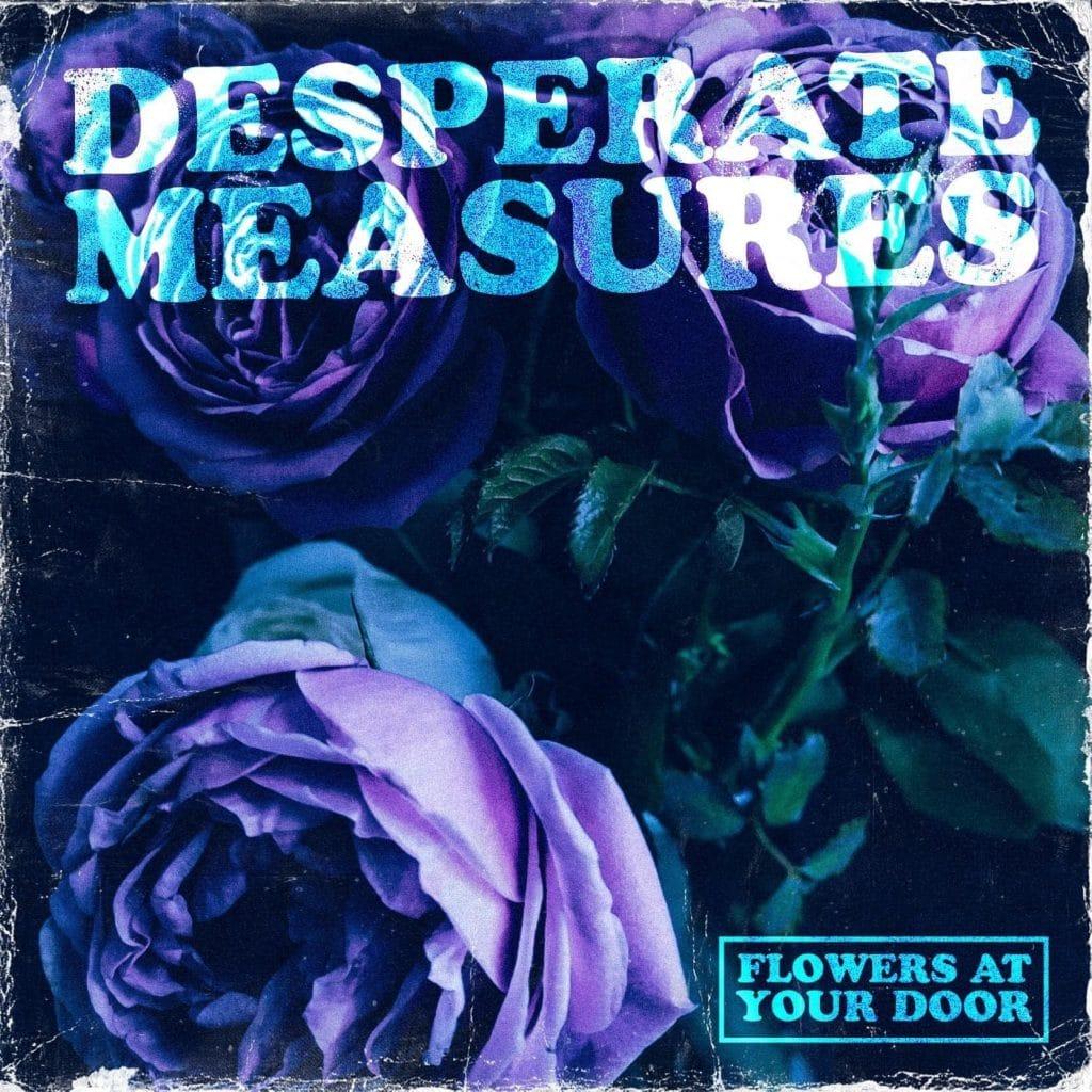 Desperate Measures - Flowers at your door