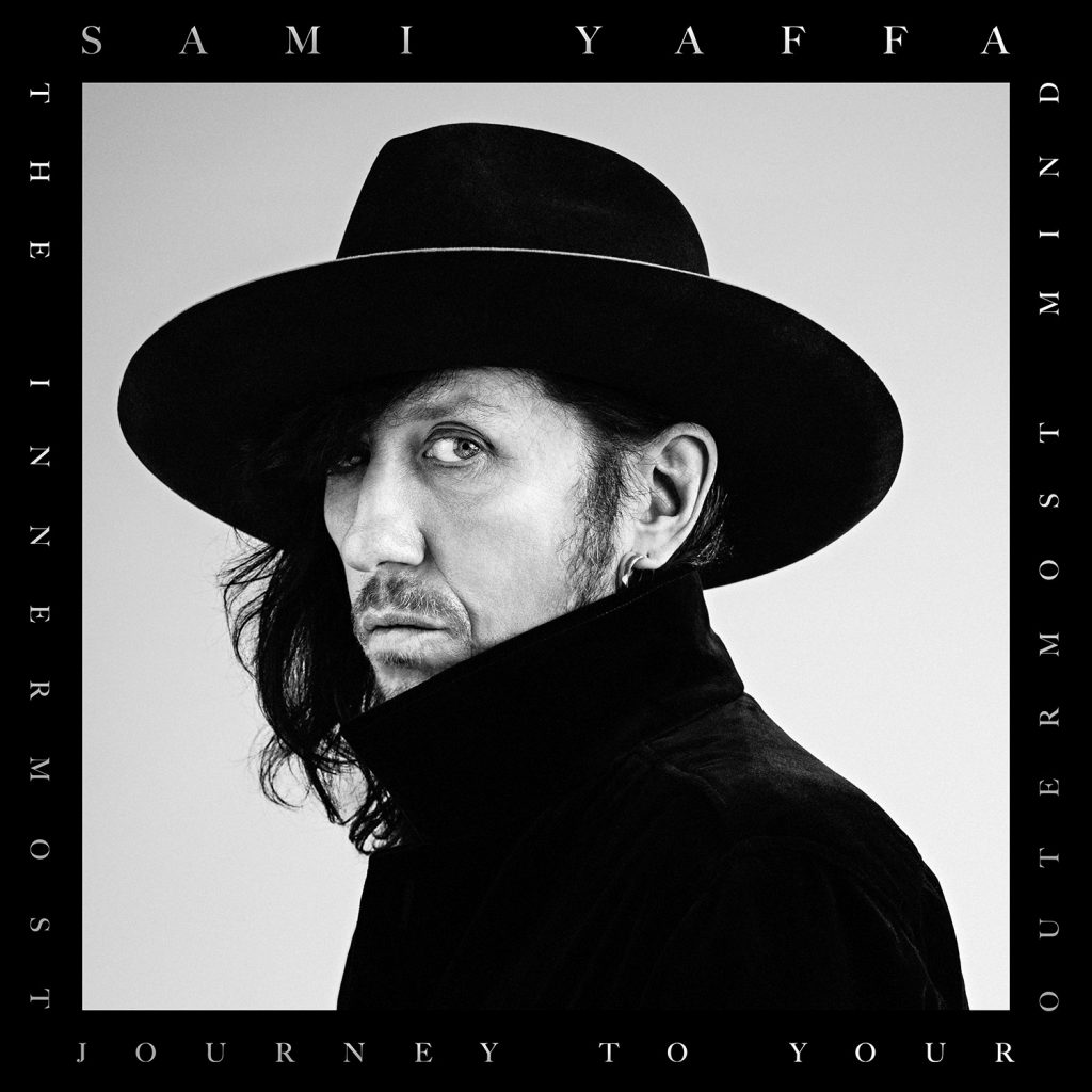 Sami Yaffa - The Innermost Journey To Your Outermost Mind